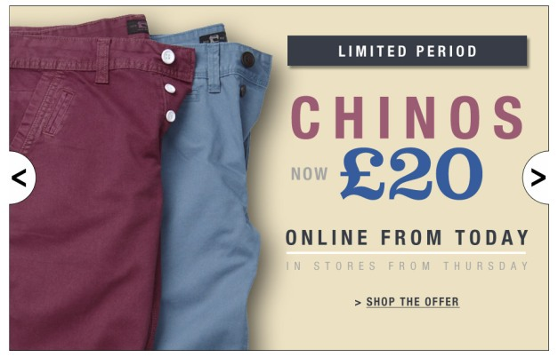 Chinos Now £20